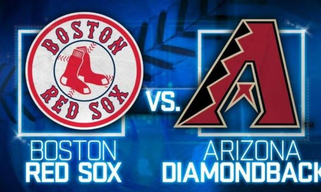 RED SOX – DIAMONDBACKS SERIES PREVIEW