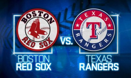 RED SOX – RANGERS SERIES PREVIEW