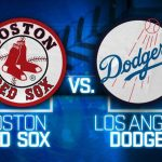 RED SOX – DODGERS SERIES PREVIEW