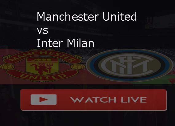 Free to Manchester United vs Inter Milan Live Stream Reddit