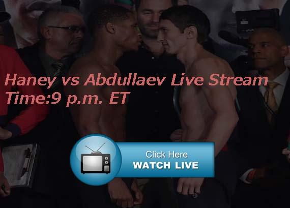 Haney vs Abdullaev Live Streams Reddit Boxing Online